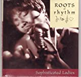 img - for Roots of Rhythm: Sophisticated Ladies (Roots of Rhythm Series) book / textbook / text book