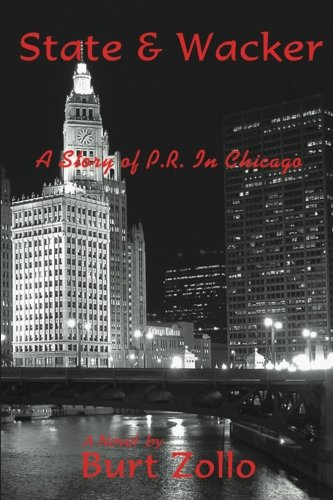 Download State & Wacker: A Story of P.R. In Chicago ebook