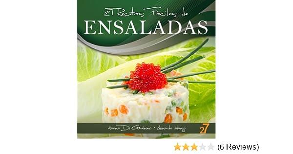27 Recetas Fáciles de Ensaladas (Recetas Fáciles: Aperitivos y Ensaladas nº 2) (Spanish Edition)