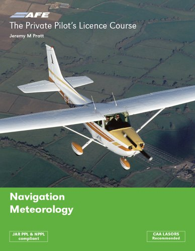 The Private Pilots License Course : Navigation & Meteorology (v. ()