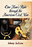 img - for One Man's Ride through the American Civil War by Johnny Jackson (2012-07-31) book / textbook / text book