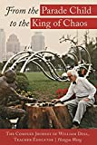 from the parade child to the king of chaos the complex journey of william doll teacher educator complicated conversation