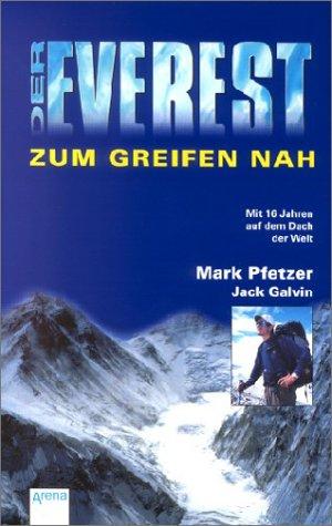 Read Online Der Everest. Zum Greifen nah. Mit 16 auf dem Dach der Welt. ( Ab 14 J.). pdf