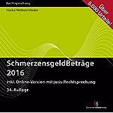 SchmerzensgeldBeträge 2016, CD-ROM Über 5000 Urteile. inklusive Online-Version mit juris Rechtsprechung