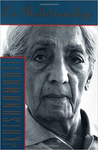 Krishnamurti on Relationship