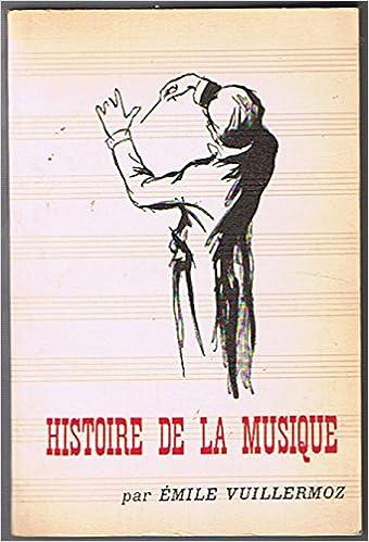 Histoire De La Musique Emile Vuillermoz Amazon Com Books