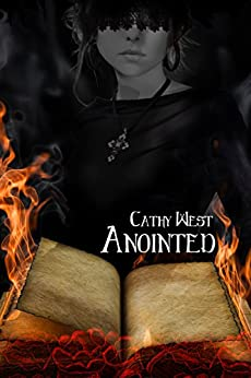 Anointed (The Free Will Wars Book 1) by [West, Cathy]