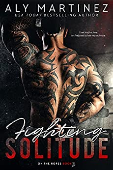 Fighting Solitude (On The Ropes Book 3) by [Martinez, Aly]