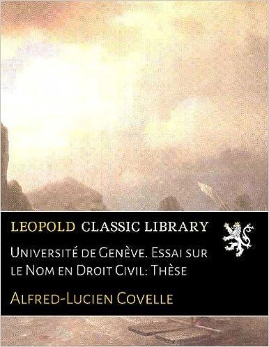 Université de Genève. Essai sur le Nom en Droit Civil: Thèse epub pdf