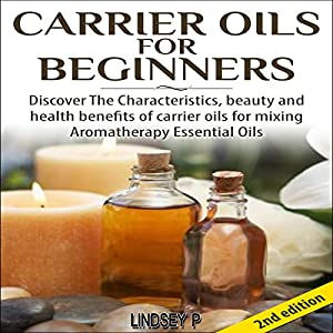 Carrier Oils for Beginners 2nd Edition Audiobook