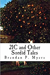 21C and Other Sordid Tales - A Horror Collection