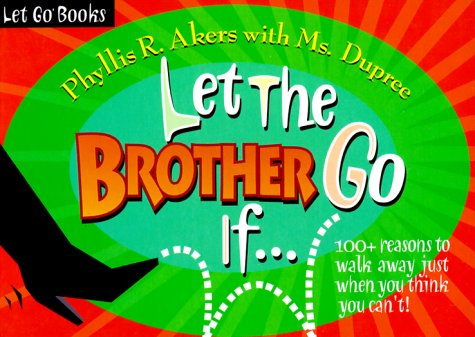 Let the Brother Go If (Let Go Books) Phyllis R. Akers