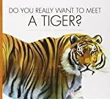 img - for Do You Really Want to Meet a Tiger? by Cari Meister (2014-09-01) book / textbook / text book