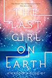 Best Earth Friend Teen Romances - The Last Girl on Earth Review