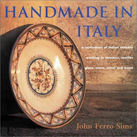 """Handmade in Italy: """"A Celebration of Italian Artisans Working in Ceramics, Textiles, Glass, Stone, Metal, and Wood"""" ebook"""