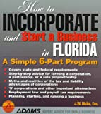 How to Incorporate and Start a Business in Florida, J. W. Dicks, 1558505873