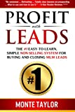 Profit With Leads: The #1 Easy-to-Learn, Simple Non-Selling System for Buying and Closing MLM Leads