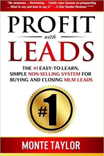 Profit With Leads: The #1 Easy-to-Learn, Simple Non-Selling System for Buying and Closing MLM Leads: Amazon.es: Mr. Monte E. Taylor Jr.: Libros en idiomas ...