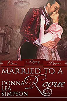 Married to a Rogue (Classic Regency Romances Book 9) by [Simpson, Donna Lea]