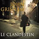 Le Clandestin Audiobook by John Grisham Narrated by José Heuzé