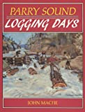 Parry Sound Logging Days, John Macfie, 1550460552