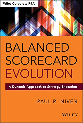 Balanced Scorecard Evolution: A Dynamic Approach to Strategy Execution (Wiley Corporate F&A) Dynamic Card