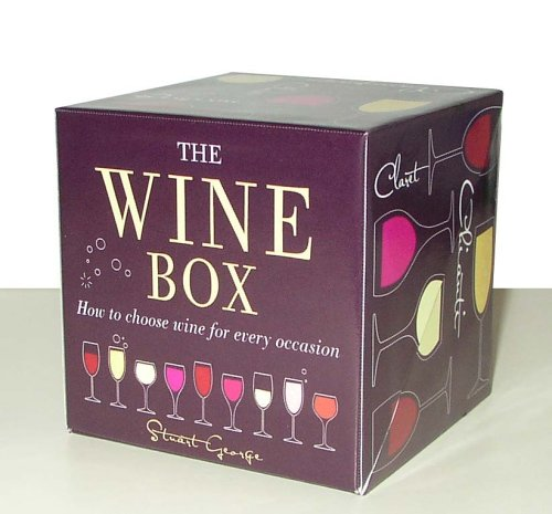 The Wine Box: How to choose wine for every occasion (Book-in-a-box) by Stuart George, Maggie Rosen
