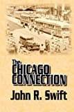 The Chicago Connection, John Swift, 1430314214