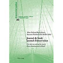 Journal de bord, journal d'observation: Un récit en soi ou les traces d'un cheminement réflexif