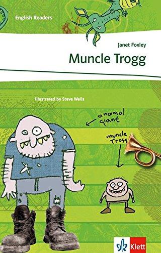 Muncle Trogg: Schulausgabe für das Niveau A2, ab dem 3. Lernjahr. Ungekürzter englischer Originaltext mit Annotationen (Klett English Readers)