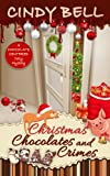 Christmas Chocolates and Crimes (A Chocolate Centered Cozy Mystery) (Volume 10) by  Cindy Bell in stock, buy online here