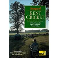 Images of Kent Cricket: The County Club in the 20th Century