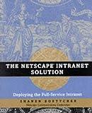 The Netscape Intranet Solution, Shanen Boettcher, 0471192252