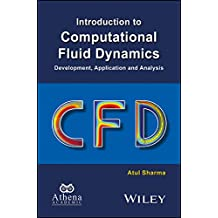 Introduction to Computational Fluid Dynamics: Development, Application and Analysis (Ane/Athena Books)