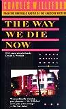 The Way We Die Now, Charles Willeford, 0440218853