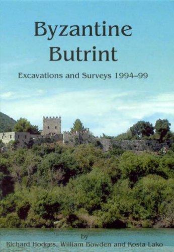 Byzantine Butrint: Excavations and Surveys 1994-99 (Butrint Archaeological Monographs)