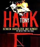 Between Boardslides and Burnout, Tony Hawk, 0060086319