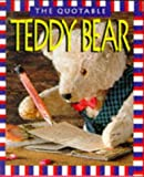 The Quotable Teddy Bear, Running Press Staff, 1561385174