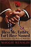 Bless Me, Father, for I Have Sinned, Maggie Renaldi, 0595247520