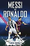 Messi vs Ronaldo: Updated Edition (Luca Caioli)