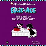 Ellie and Ace: The Case of the Mixed-Up Mutt | Tangerine Toodles,Wednesday Whistlehoot