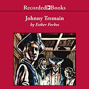 Amazon johnny tremain audible audio edition esther forbes amazon johnny tremain audible audio edition esther forbes george guidall recorded books books fandeluxe Gallery