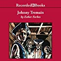 Johnny Tremain Audiobook by Esther Forbes Narrated by George Guidall