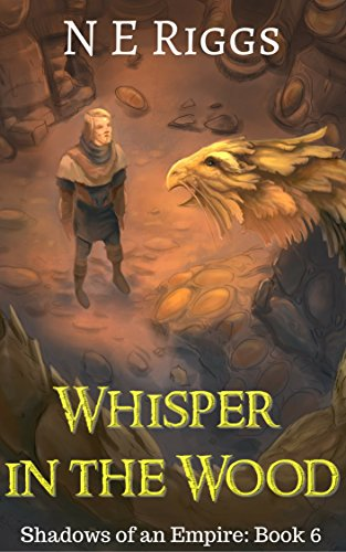 Whisper in the Wood (Shadows of an Empire Book 6) by [Riggs, N E]