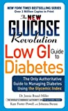 The New Glucose Revolution Low GI Guide to Diabetes, Jennie Brand-Miller and Kaye Foster-Powell, 1569243352