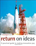 Return on Ideas, David S. Nichols, 0470028572