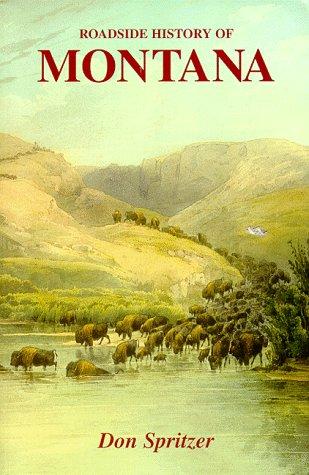 Roadside History of Montana (Roadside History Series) (Roadside History (Paperback))