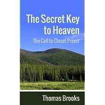 The Secret Key to Heaven: The Call to Closet Prayer