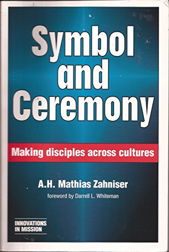 Symbol & Ceremony: Making Disciples Across Cultures (Innovations in Mission)