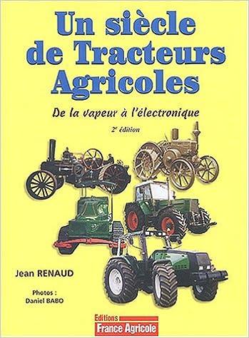 Livre gratuits Un siècle de tracteurs agricoles : De la vapeur à l'électronique epub, pdf